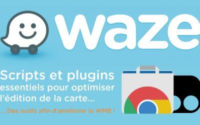 Scripts et plugins essentiels pour l'édition de la carte Waze